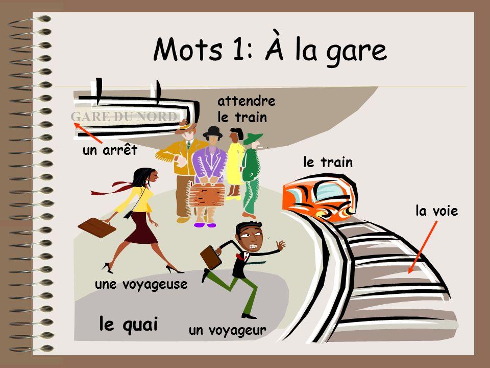 Mots 1: À la gare le quai attendre le train GARE DU NORD un arrêt