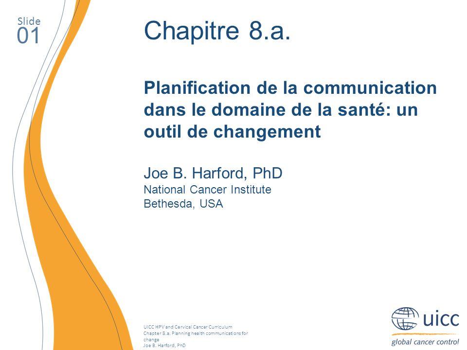SlideChapitre 8.a. Planification de la communication dans le domaine de la santé: un outil de changement.