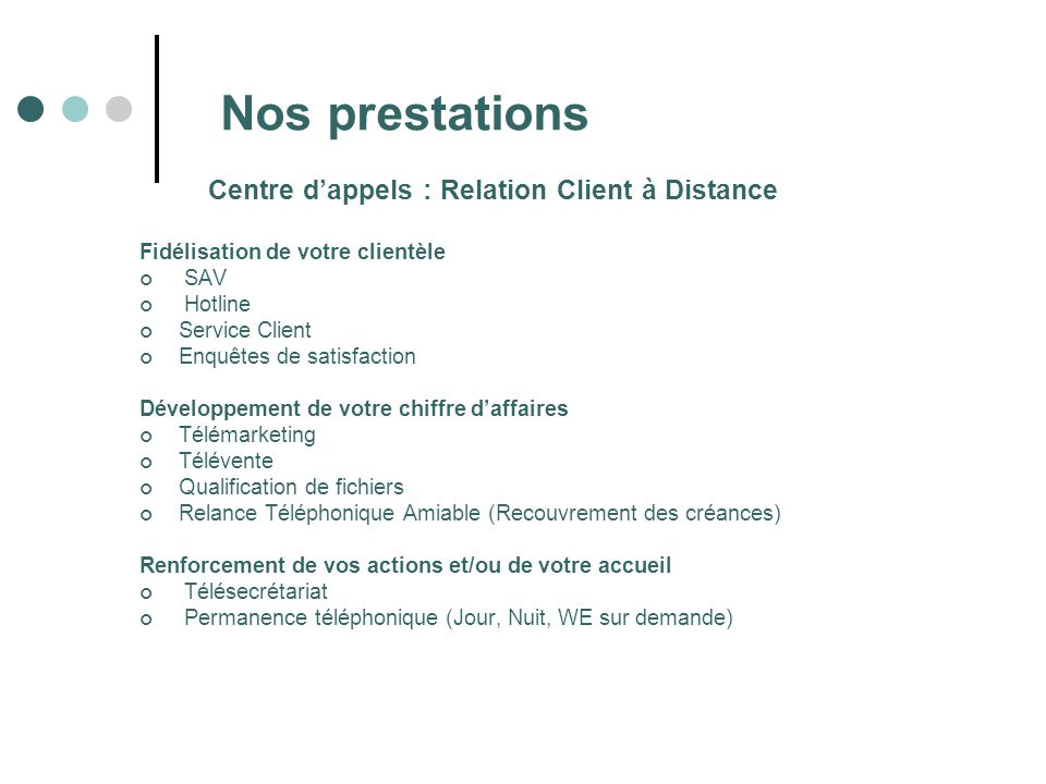 Nos prestations Centre d'appels : Relation Client à Distance