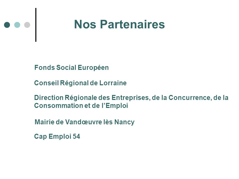 Nos Partenaires Fonds Social Européen Conseil Régional de Lorraine