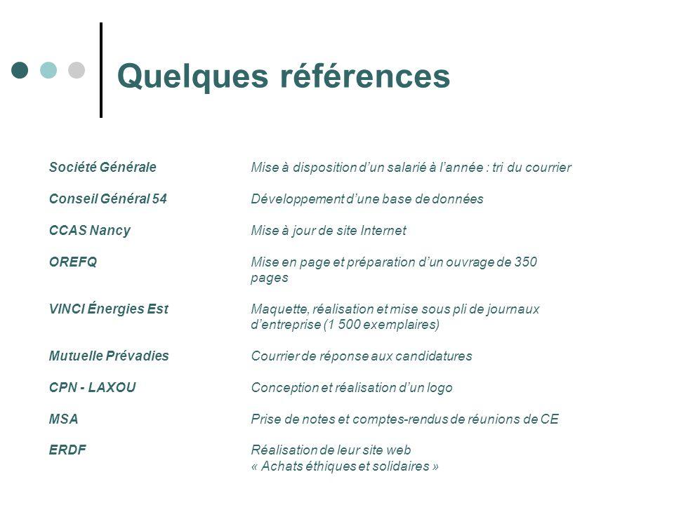 Quelques références Société Générale Mise à disposition d'un salarié à l'année : tri du courrier.