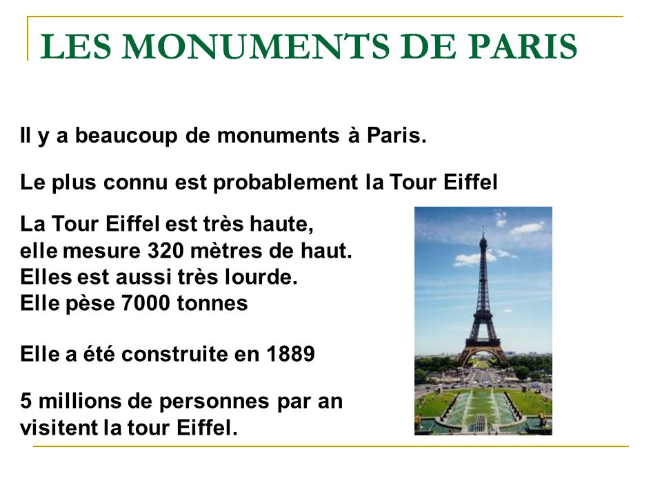 LES MONUMENTS DE PARIS Il y a beaucoup de monuments à Paris.