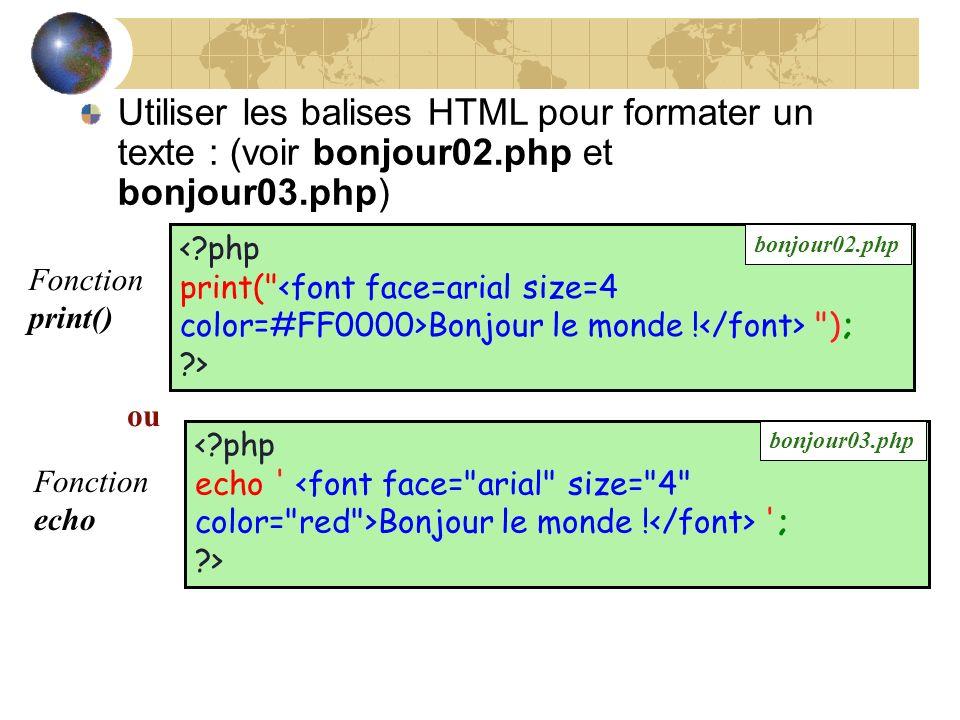 Utiliser les balises HTML pour formater un texte : (voir bonjour02