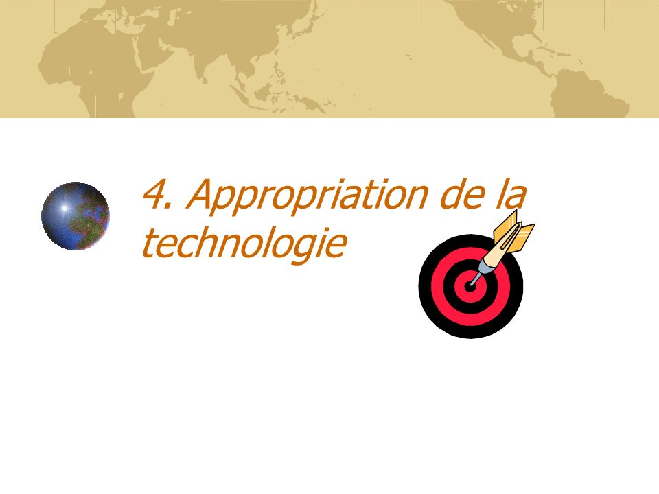 4. Appropriation de la technologie
