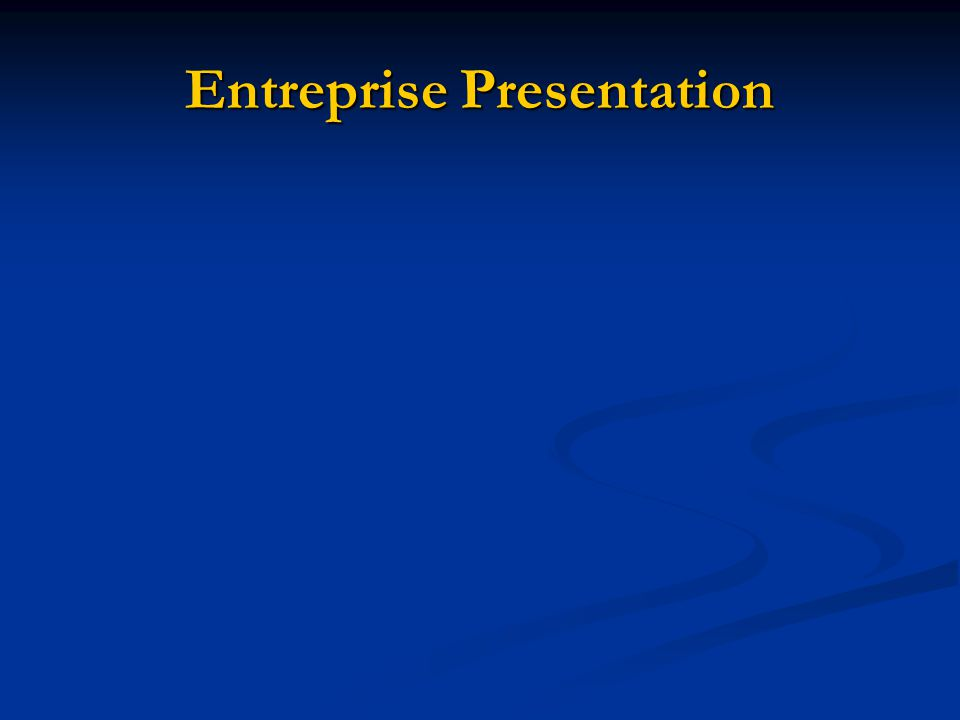 Entreprise Presentation