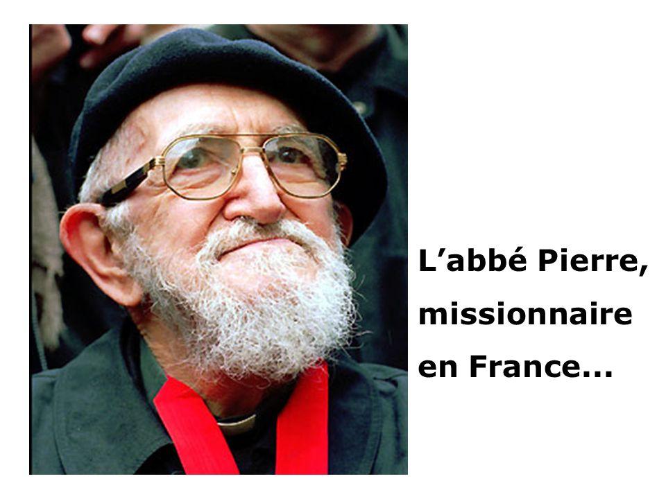 L'abbé Pierre, missionnaire en France...