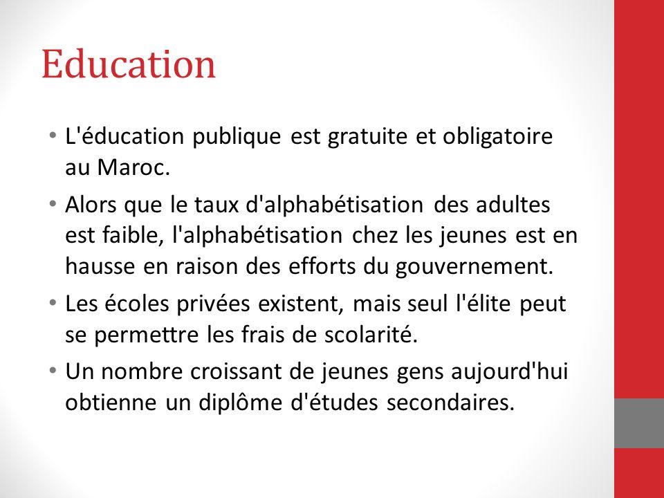 Education L éducation publique est gratuite et obligatoire au Maroc.
