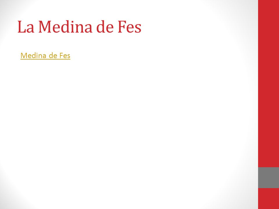La Medina de Fes Medina de Fes