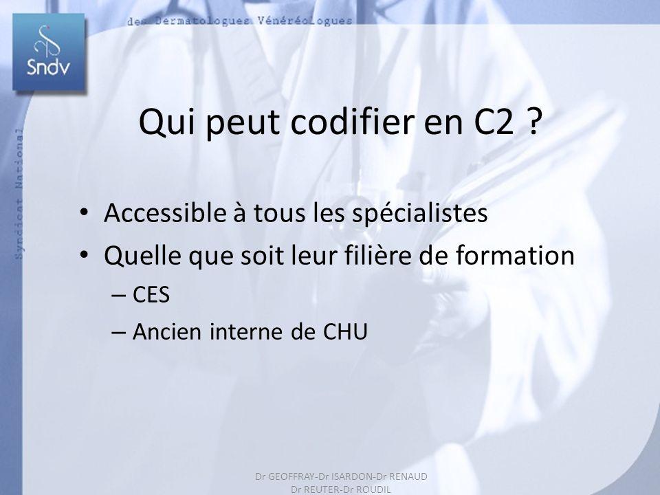 Qui peut codifier en C2 Accessible à tous les spécialistes