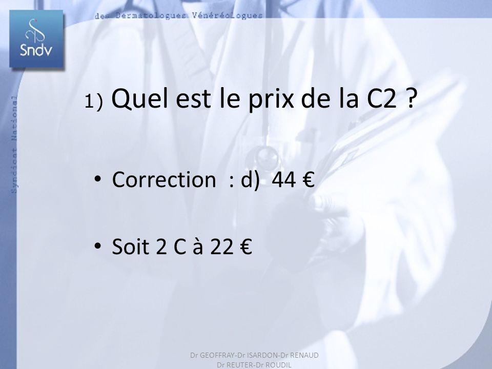 Correction : d) 44 € Soit 2 C à 22 € 1) Quel est le prix de la C2