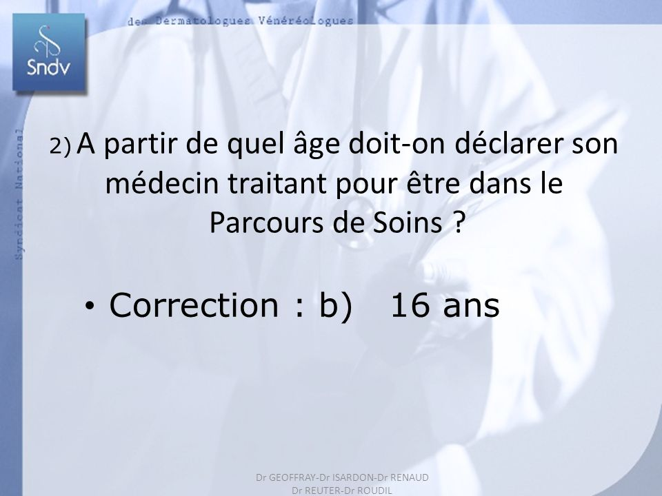 Parcours de Soins Correction : b) 16 ans