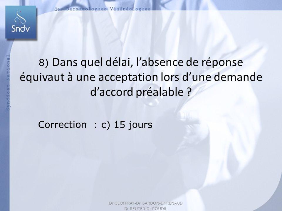 8) Dans quel délai, l'absence de réponse équivaut à une acceptation lors d'une demande d'accord préalable