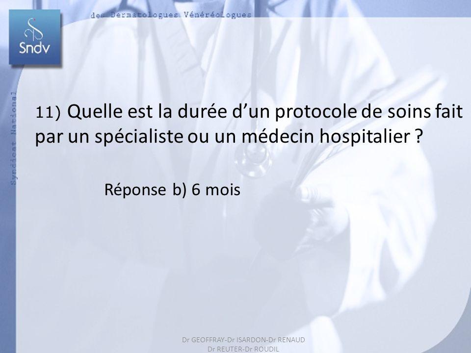 11) Quelle est la durée d'un protocole de soins fait par un spécialiste ou un médecin hospitalier