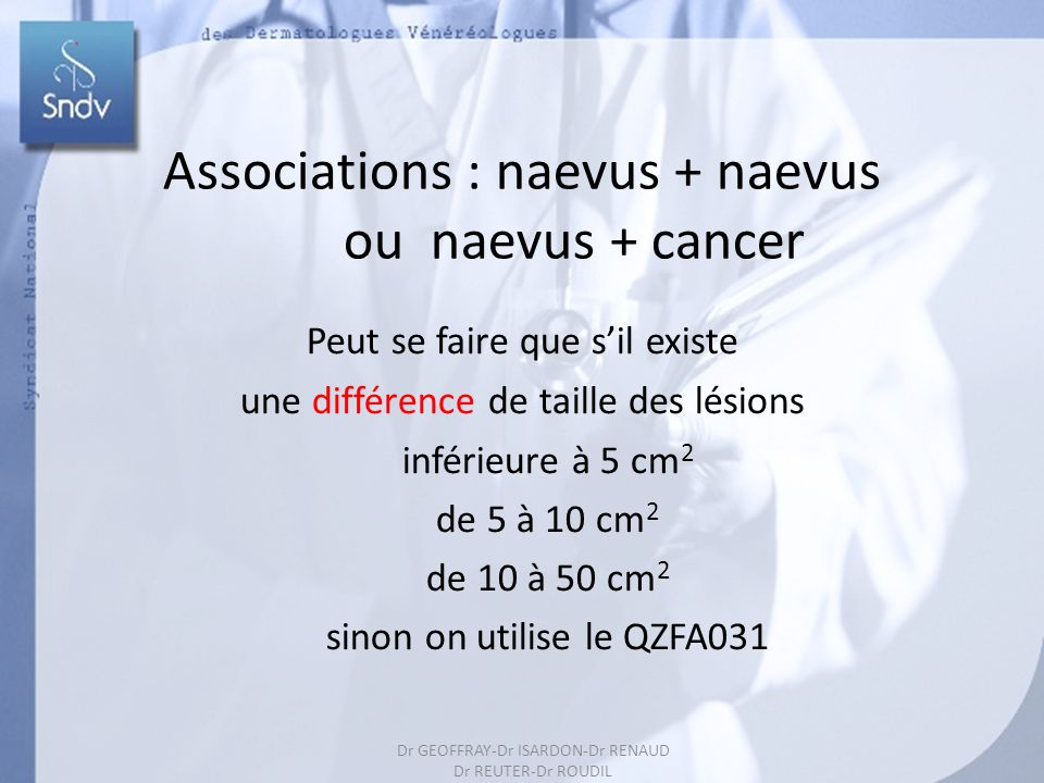 Associations : naevus + naevus ou naevus + cancer