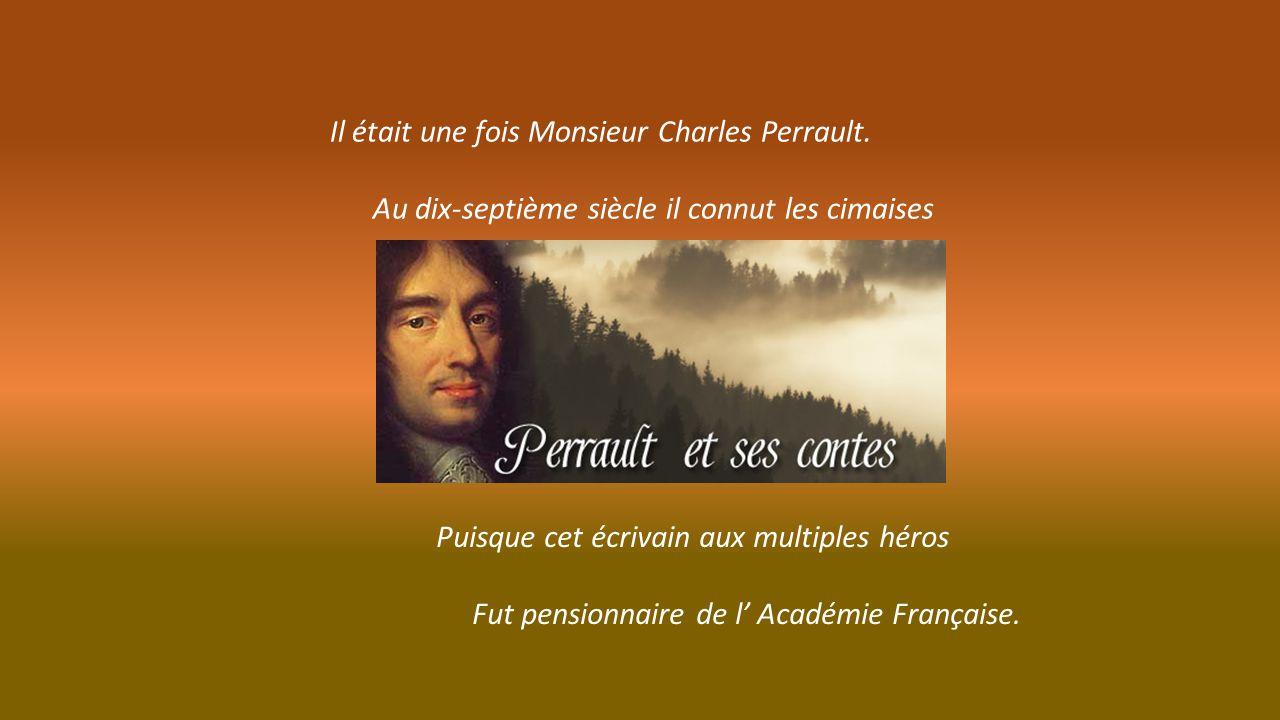 Il était une fois Monsieur Charles Perrault.