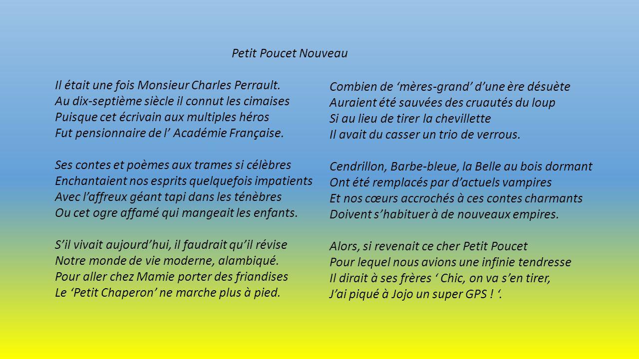 Petit Poucet Nouveau Il était une fois Monsieur Charles Perrault. Au dix-septième siècle il connut les cimaises.