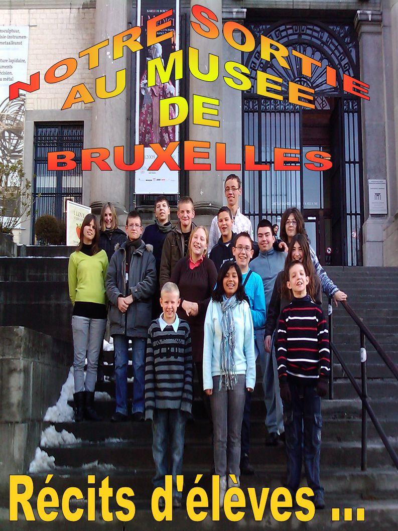 NOTRE SORTIE AU MUSEE DE BRUXELLES Récits d élèves ...