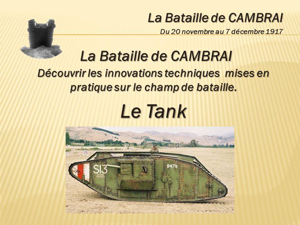 Le Tank La Bataille de CAMBRAI La Bataille de CAMBRAI