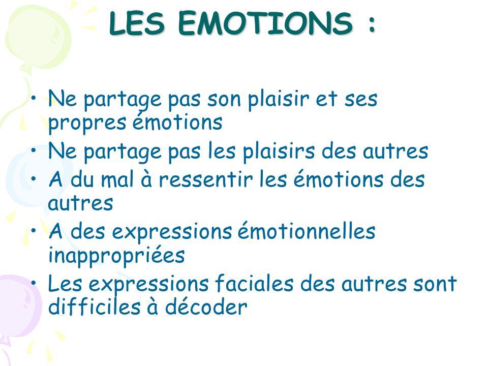 LES EMOTIONS : Ne partage pas son plaisir et ses propres émotions