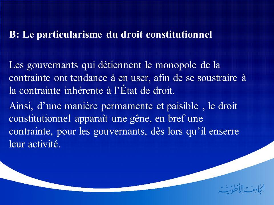 B: Le particularisme du droit constitutionnel