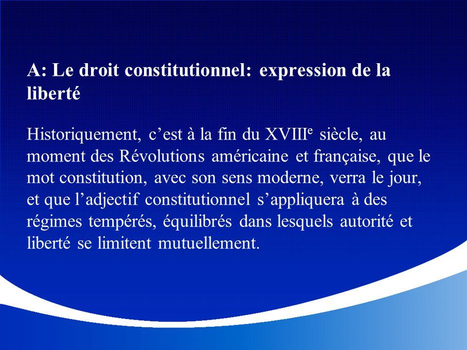 A: Le droit constitutionnel: expression de la liberté