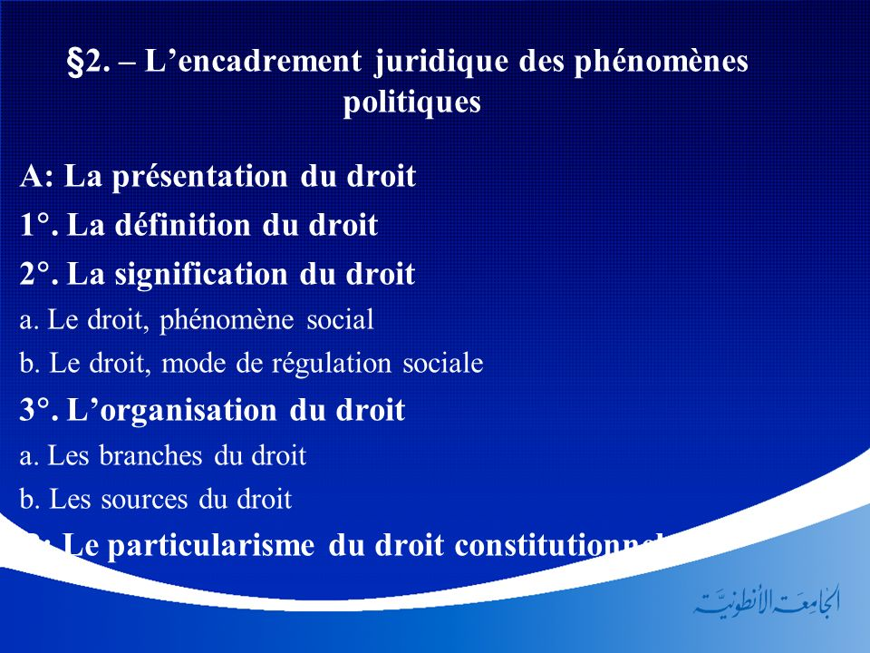 §2. – L'encadrement juridique des phénomènes politiques