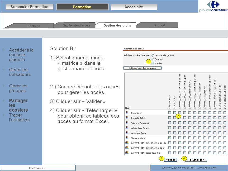 1) Sélectionner le mode « matrice » dans le gestionnaire d'accès.