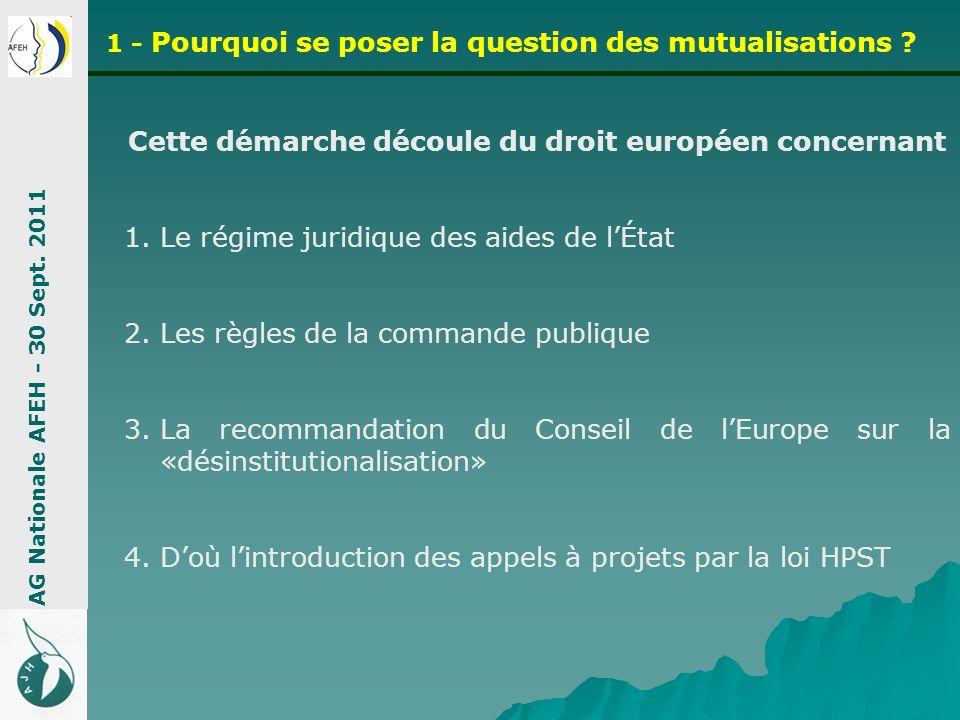 Cette démarche découle du droit européen concernant
