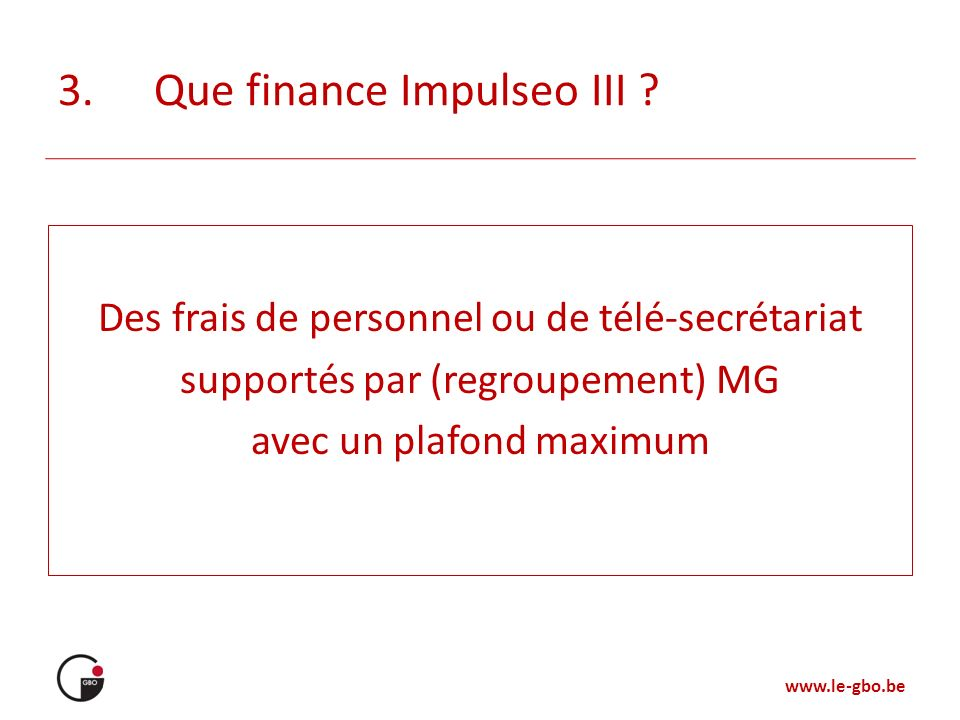 3. Que finance Impulseo III
