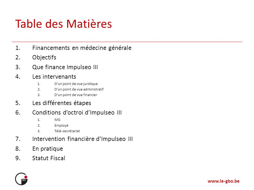 Table des Matières Financements en médecine générale Objectifs
