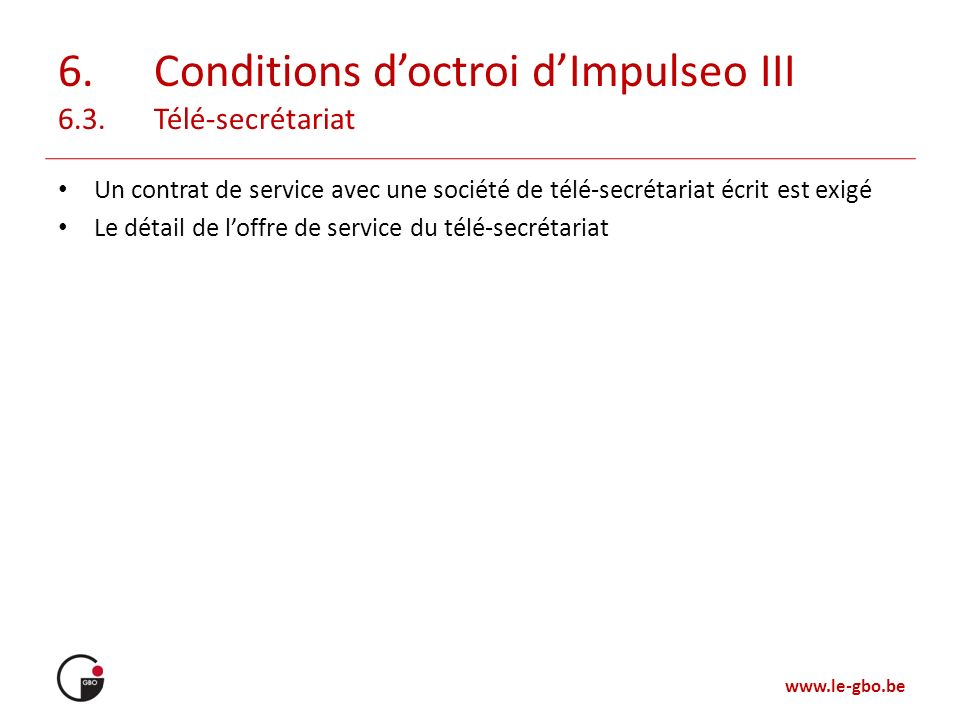 6. Conditions d'octroi d'Impulseo III 6.3. Télé-secrétariat