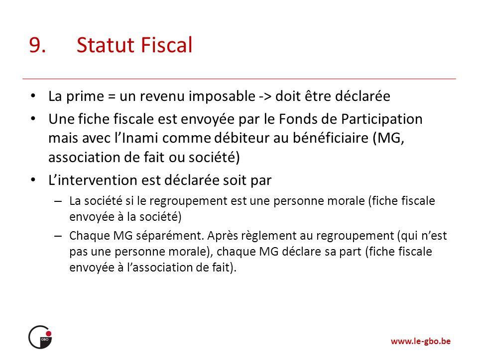 9. Statut Fiscal La prime = un revenu imposable -> doit être déclarée.