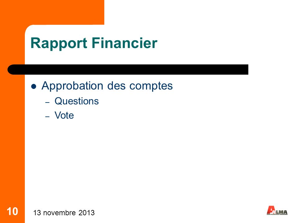 Rapport Financier Approbation des comptes 10 Questions Vote