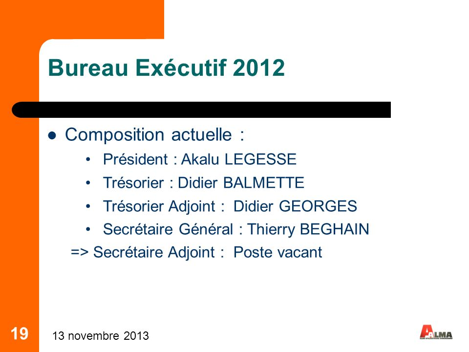 Bureau Exécutif 2012 Composition actuelle : 19
