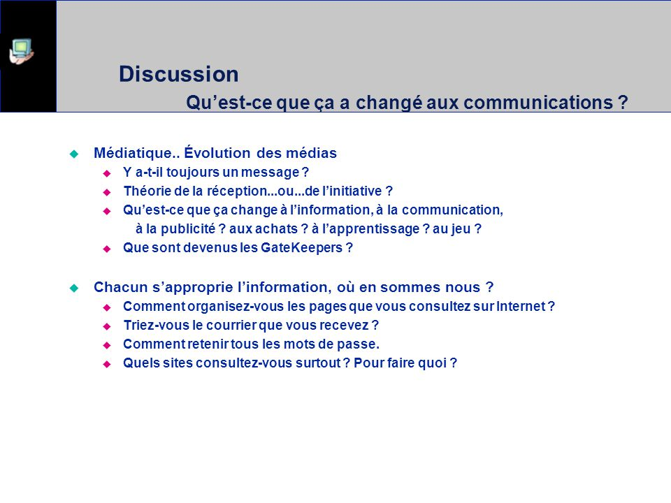 Discussion Qu'est-ce que ça a changé aux communications