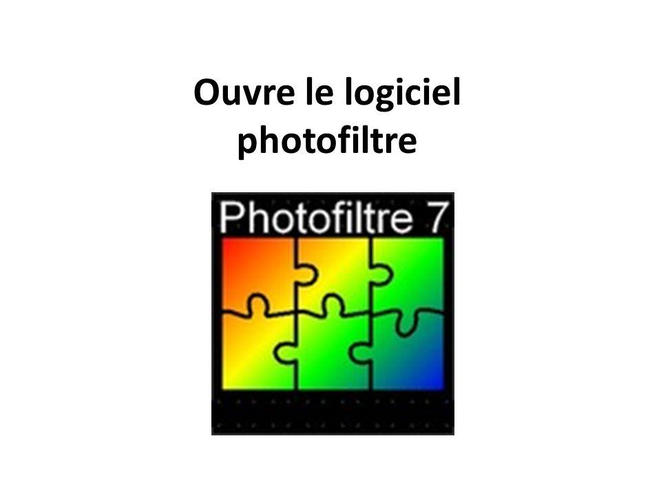 Ouvre le logiciel photofiltre