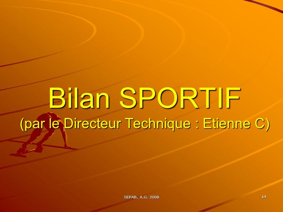 Bilan SPORTIF (par le Directeur Technique : Etienne C)