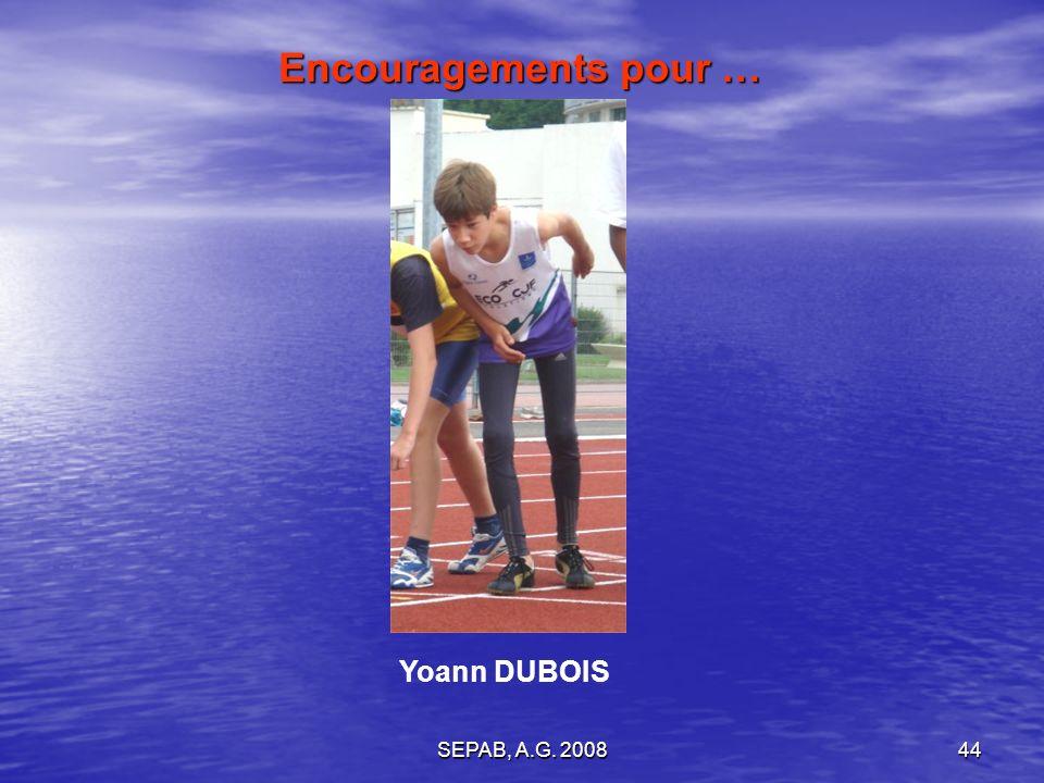Encouragements pour … Yoann DUBOIS SEPAB, A.G. 2008