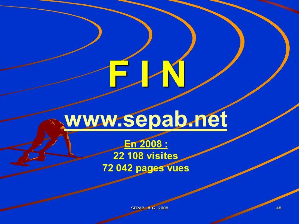 F I N www.sepab.net En 2008 : 22 108 visites 72 042 pages vues