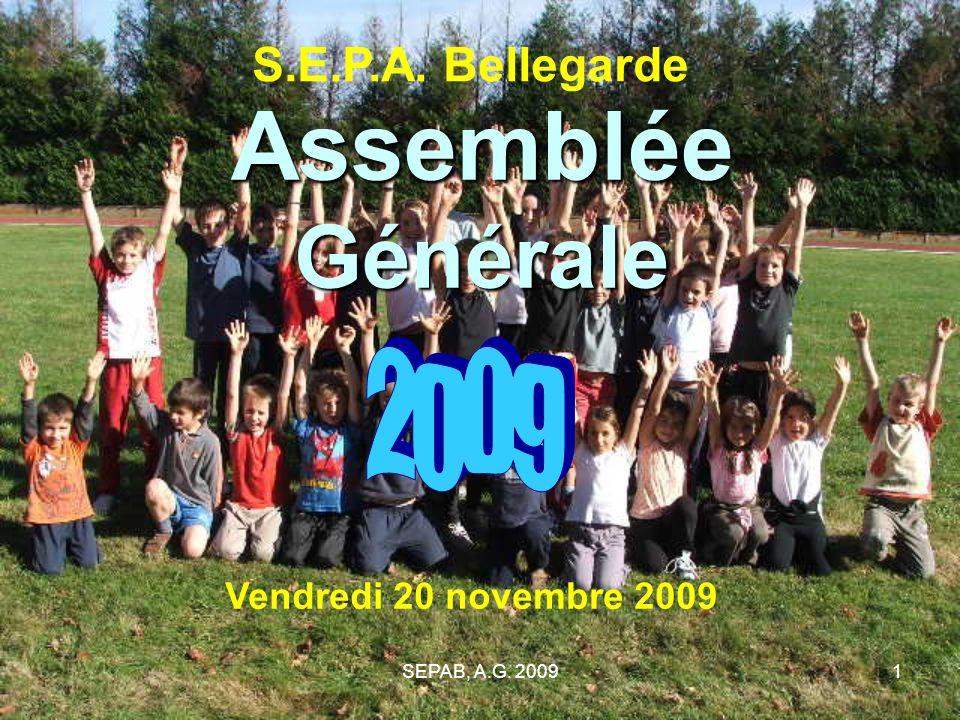 Assemblée Générale 2009 S.E.P.A. Bellegarde Vendredi 20 novembre 2009