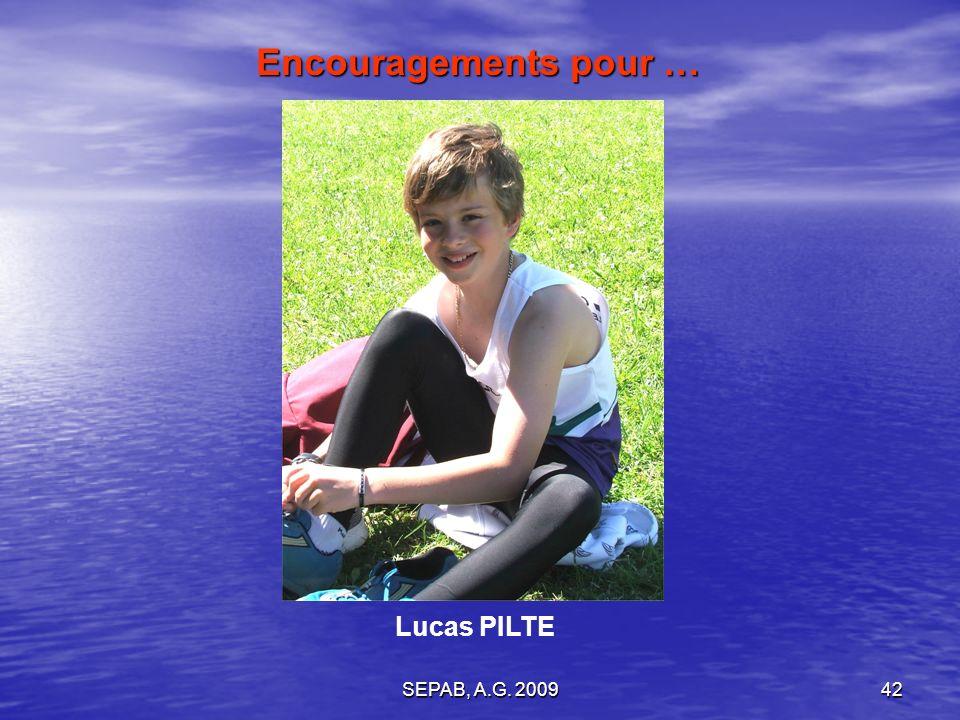 Encouragements pour … Lucas PILTE SEPAB, A.G. 2009
