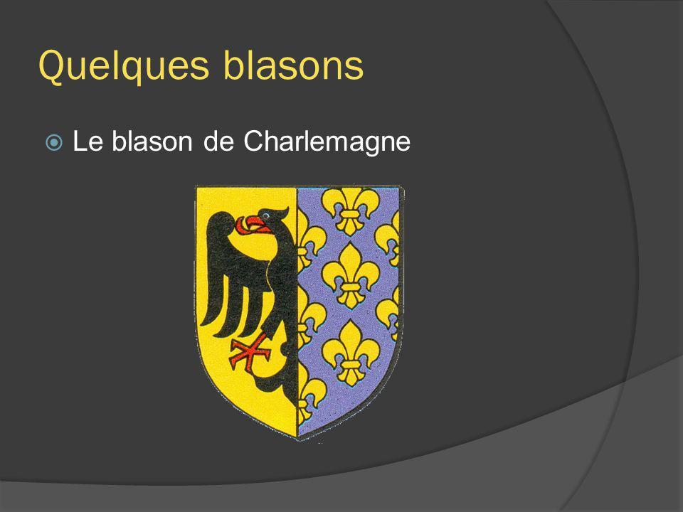 Quelques blasons Le blason de Charlemagne