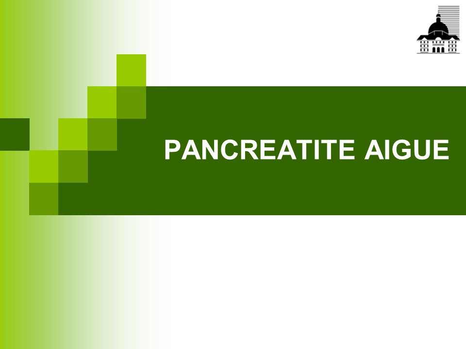 PANCREATITE AIGUE