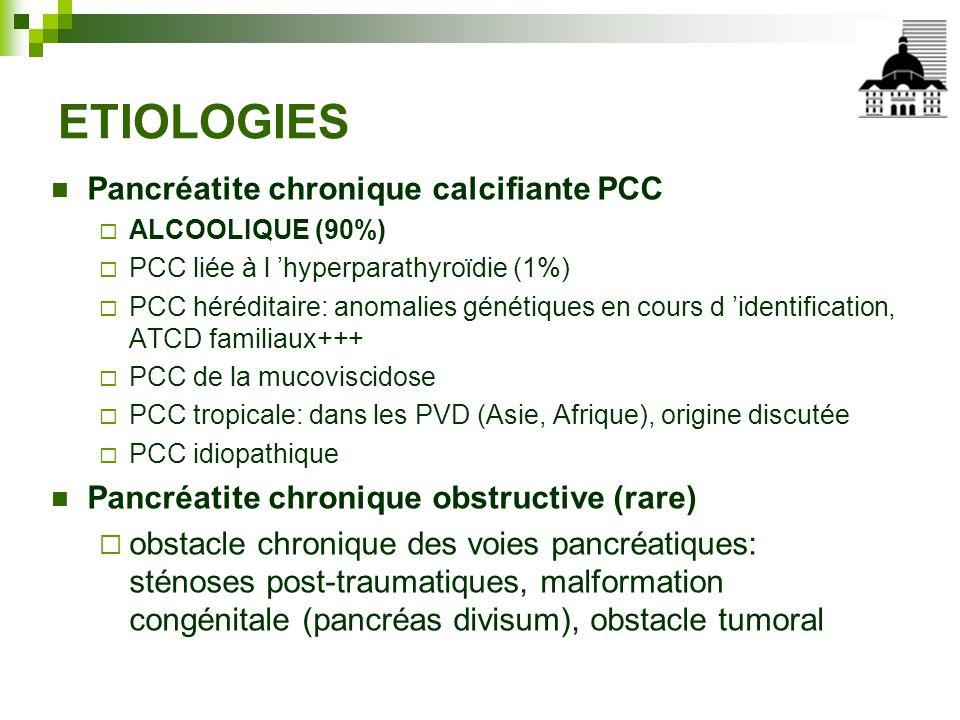 ETIOLOGIES Pancréatite chronique calcifiante PCC