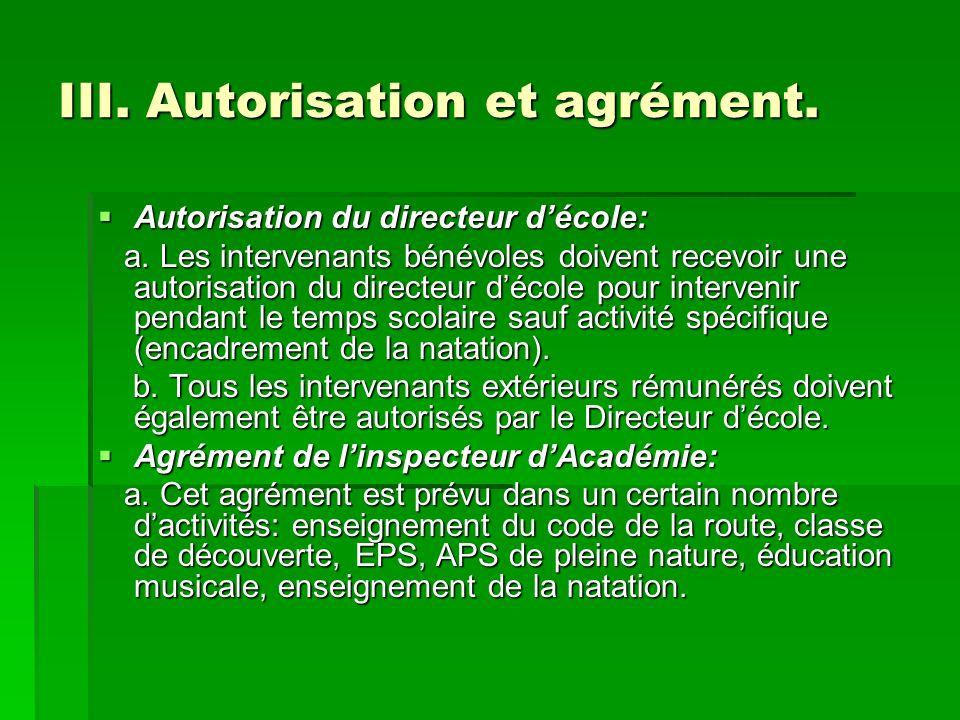 III. Autorisation et agrément.
