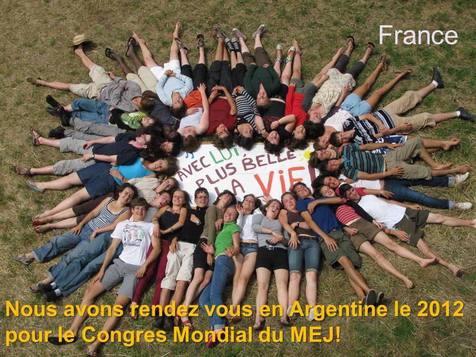 France Nous avons rendez vous en Argentine le 2012 pour le Congres Mondial du MEJ!