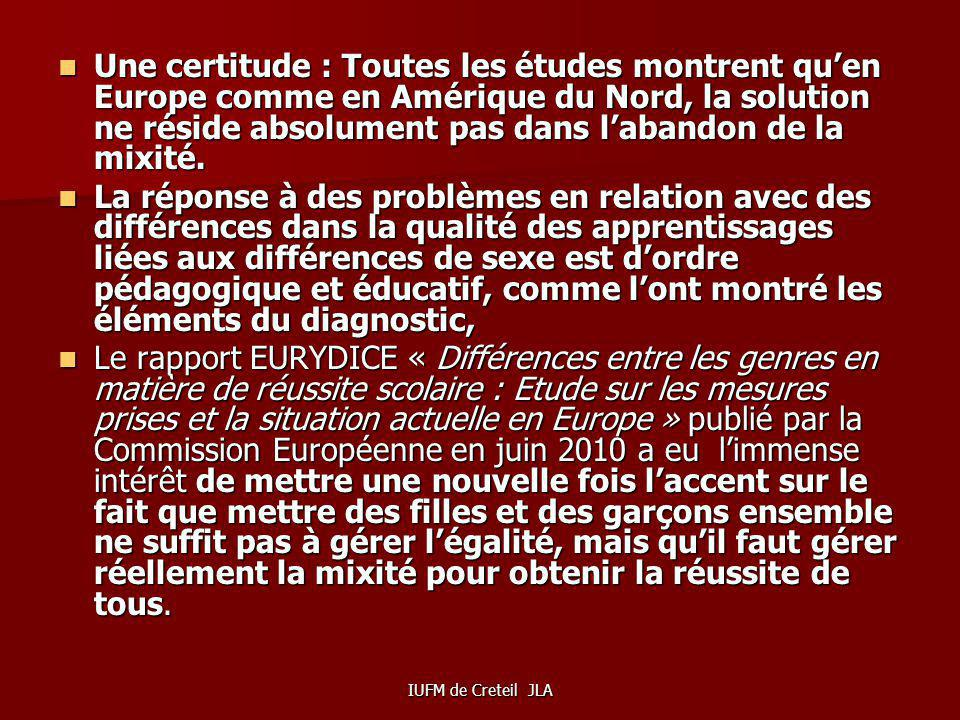 Une certitude : Toutes les études montrent qu'en Europe comme en Amérique du Nord, la solution ne réside absolument pas dans l'abandon de la mixité.