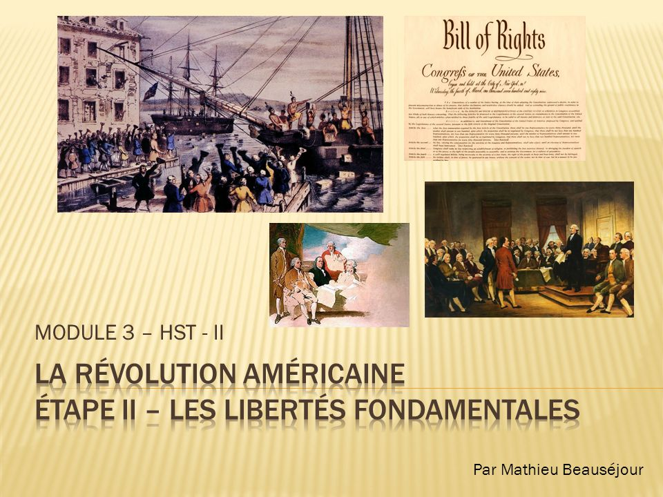 La révolution américaine étape ii – LES LIBERTÉS FONDAMENTALES