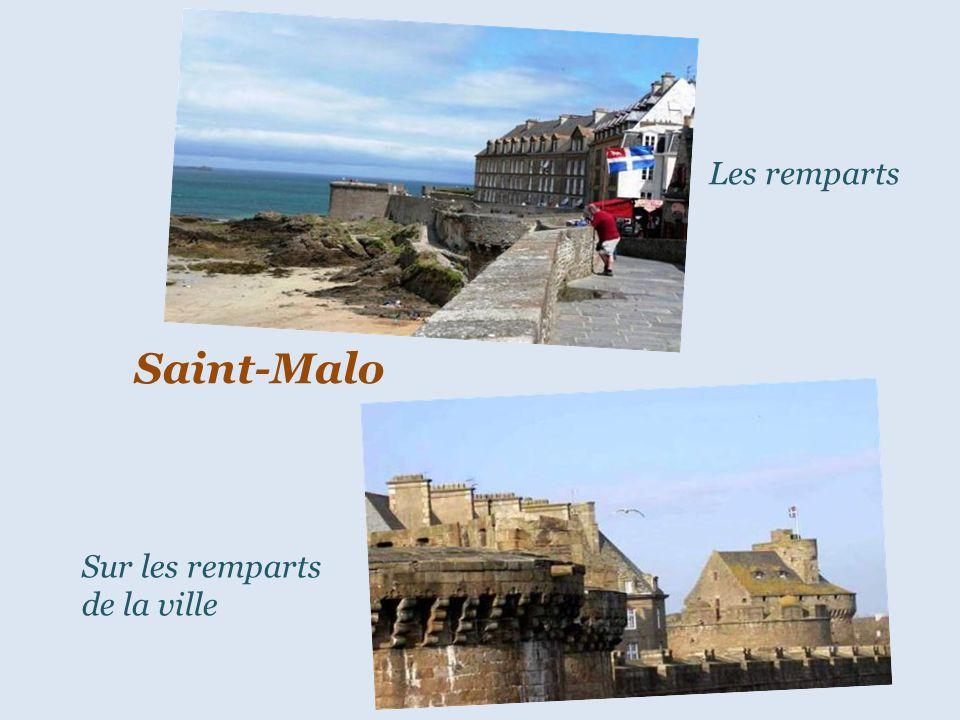 Les remparts Saint-Malo Sur les remparts de la ville