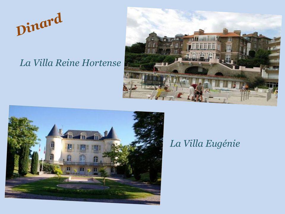 Dinard La Villa Reine Hortense La Villa Eugénie